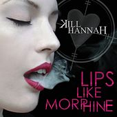 Lips Like Morphine by Kill Hannah