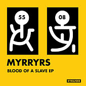 Blood Of A Slave EP by Myrryrs