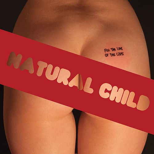 For the Love of the Game by Natural Child