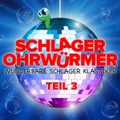Schlager Ohrwürmer: Wunderbare Schlager Klassiker - Teil 3 by Various Artists