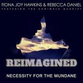 Necessity for the Mundane (REIMAGINED) von Fiona Joy Hawkins
