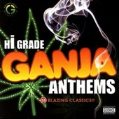 Hi-Grade Ganja Anthems von Various Artists