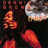 Nothing Like This by Dennis Brown