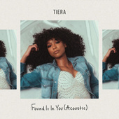 Found It in You (Acoustic) by Tiera