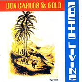 Ghetto Living by Don Carlos & Gold