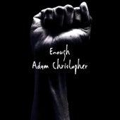 Enough de Adam Christopher