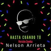 Hasta Cuándo Tú (Versión Zumba) by Nelson Arrieta