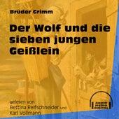 Der Wolf und die sieben jungen Geißlein (Ungekürzt) by Brüder Grimm