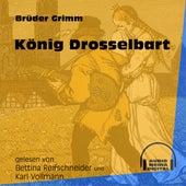 König Drosselbart (Ungekürzt) by Brüder Grimm