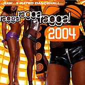 Ragga Ragga Ragga 2004 de Various Artists