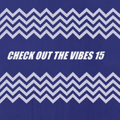 CHECK OUT THE VIBES 15 von Various Artists