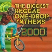The Biggest Reggae One Drop Anthems 2008 de Various Artists