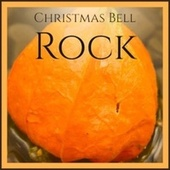Christmas Bell Rock by Various Artists