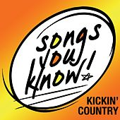 Songs You Know - Kickin' Country by Various Artists