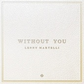 Without You de Lenny Martelli