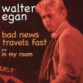 Bad News Travels Fast von Walter Egan