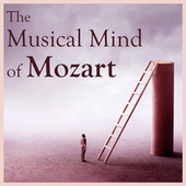 The Musical Mind of Mozart by Wolfgang Amadeus Mozart