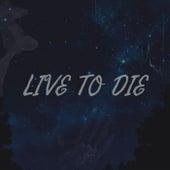 Live To Die by susZach