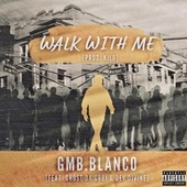 Walk With Me by GMB.Blanco