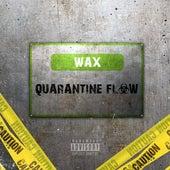 Quarantine Flow von Wax