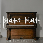 Piano Man (Acoustic) de Bailey Rushlow
