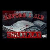 BEFORE I DIE by Childplay