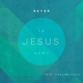 In Jesus Name (Reyer Remix) by Reyer