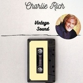 Charlie Rich - Vintage Sound by Charlie Rich