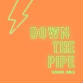 Down The Pipe de Terance James