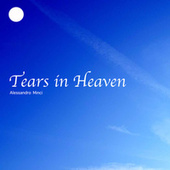 Tears in heaven de Alessandro Minci