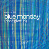 Blue Monday (Don't Give Up) von Craig Cardiff