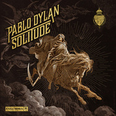 Solitude by Pablo Dylan