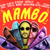 Mambo (feat. Sean Paul, El Alfa, Sfera Ebbasta & Play-N-Skillz) by Steve Aoki
