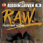 Riddim Driven: by Riddim Driven: (R.A.W.) Ready And Willing