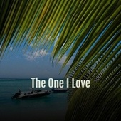 The One I Love by Various Artists