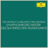 The World's Greatest Orchestras -  Symphonieorchester des Bayerischen Rundfunks von Symphonie-Orchester des Bayerischen Rundfunks