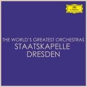 The World's Greatest Orchestras - Staatskapelle Dresden von Staatskapelle Dresden