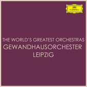 The World's Greatest Orchestras - Gewandhausorchester Leipzig von Gewandhausorchester Leipzig