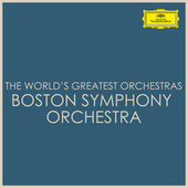 The World's Greatest Orchestras - Boston Symphony Orchestra by Boston Symphony Orchestra