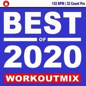 Best of 2020 Workoutmix (132 Bpm - 32 Count Pro) - The Best Epic Motivation Workout Music for Your Fitness, Aerobics, Cardio Training Exercise and Running van EDM Workout DJ Team