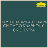 The World's Greatest Orchestras - Chicago Symphony Orchestra by Chicago Symphony Orchestra