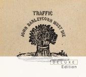 John Barleycorn Must Die Deluxe Edition by Traffic