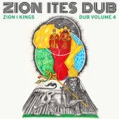 Zion Ites Dub (Zion I Kings Dub Vol. 4) by Zion I Kings