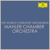 The World's Greatest Orchestras - Mahler Chamber Orchestra von Mahler Chamber Orchestra