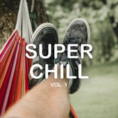 Super Chill Vol. I by Various Artists