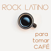 Rock Latino Para Tomar Café by Various Artists