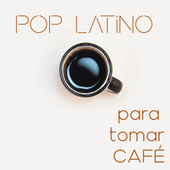 Pop Latino Para Tomar Café by Various Artists