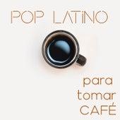 Pop Latino Para Tomar Café by Various Artists