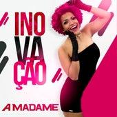 Inovaçao by Madame
