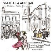 Viaje a la amistad by Gérard Naulet